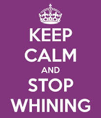 Keep Calm Stop Whining - repair your credit scores